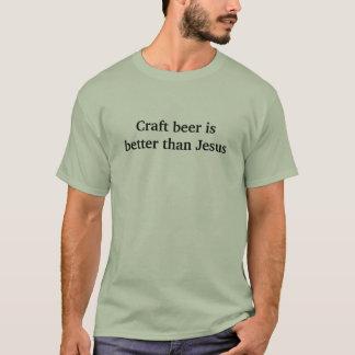 T-shirt La bière de métier est meilleure que Jésus