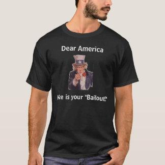 """T-shirt La chère Amérique, voici votre """"renflouement ! """""""