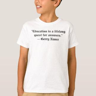 """T-shirt La """"éducation est une recherche perpétuelle pour"""