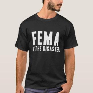 T-shirt La FEMA est la catastrophe !
