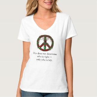 T-shirt La guerre ne détermine pas qui est exact