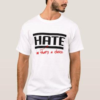 T-shirt La haine est un choix
