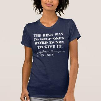 T-shirt La meilleure manière de garder son mot n'est pas