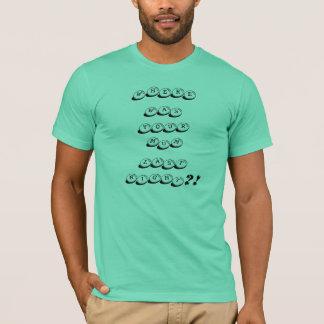 T-shirt là où était votre maman la nuit dernière ? !