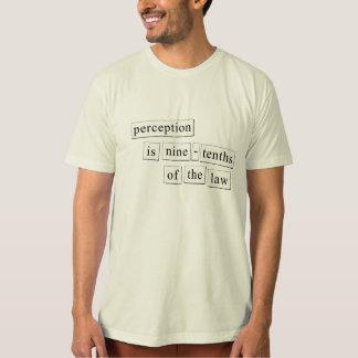 T-shirt la perception est des neuf-dixièmes de la loi