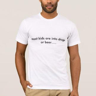 T-shirt La plupart des enfants sont dans les drogues ou la
