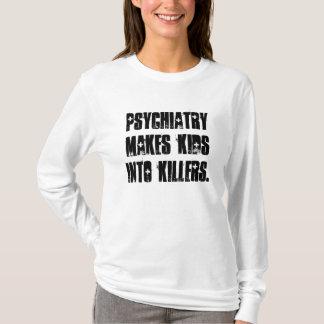 T-shirt La psychiatrie transforme des enfants en tueurs