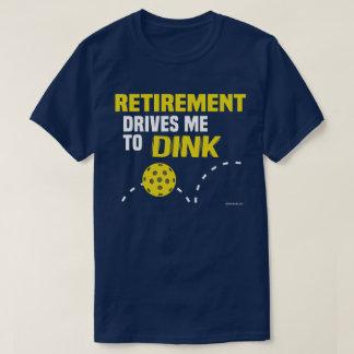 """T-shirt La """"retraite me conduit à la chemise de Dink"""""""