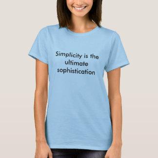 T-shirt La simplicité est la sophistication finale