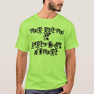 T-shirt La terre est chacun mère