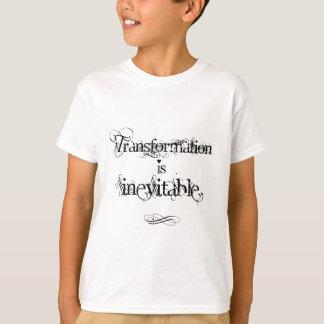 T-shirt La transformation est inévitable