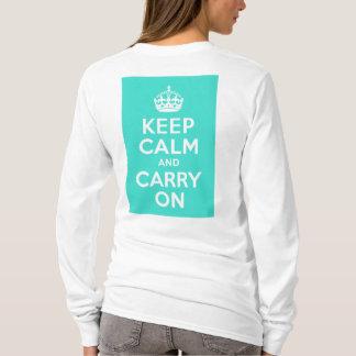 T-shirt La turquoise gardent le calme et continuent