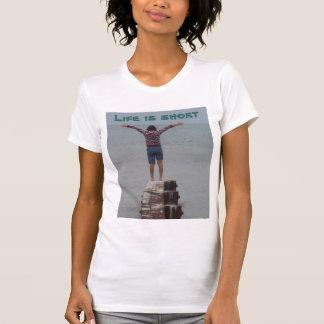 T-shirt La vie est courte…