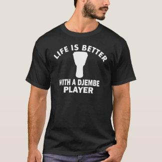 T-shirt La vie est meilleure avec un djembe