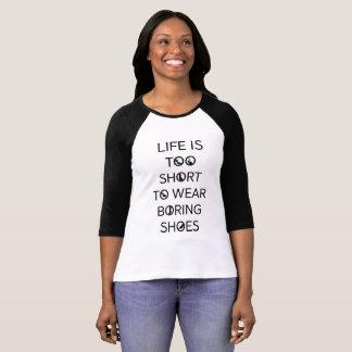 T-shirt La vie est trop courte pour porter les chaussures
