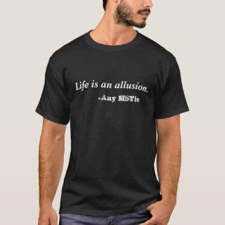T-shirt La vie est une allusion