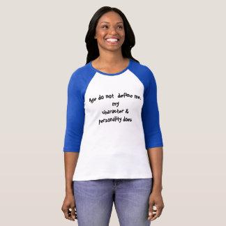 T-shirt L'âge ne me définit pas chemise