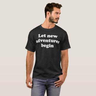 T-shirt Laissez les nouvelles aventures commencer l'humour