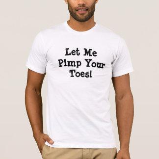 T-shirt Laissez-moi être souteneur vos orteils !