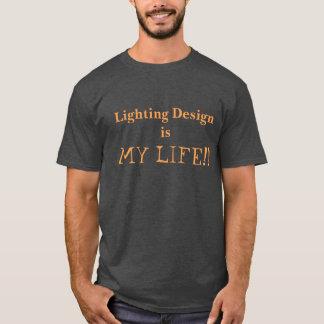 T-shirt L'allumage de la conception est ma vie ! chemise