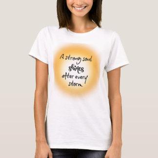 T-shirt L'âme forte brille après que citation de tempête