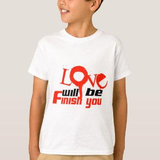 T-shirt L'amour sera finition vous