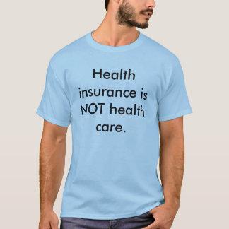 T-shirt L'assurance maladie n'est pas des soins de santé