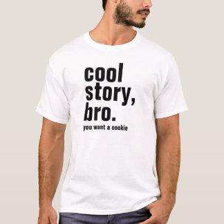 T-shirt Le bro frais de l'histoire des hommes, vous voulez