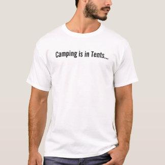 T-shirt Le camping est dans des tentes