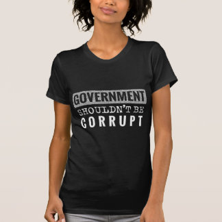 T-shirt le gouvernement ne devrait pas être corrompu