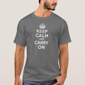 T-shirt Le gris gardent le calme et continuent