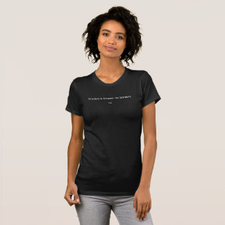 T-shirt Le milieu universitaire ne connaît aucune