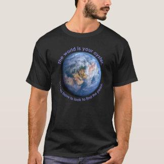 """T-shirt """"Le monde est votre chemise foncée d'huître"""" -"""