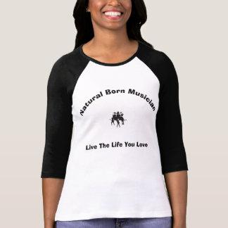 T-shirt Le musicien de naissance/vivent la vie où vous