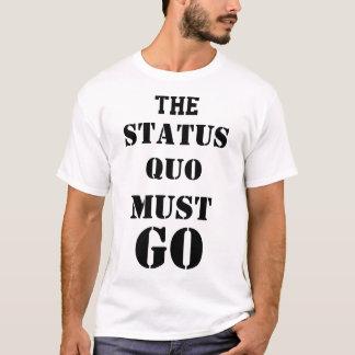 T-shirt Le statu quo doit DISPARAÎTRE