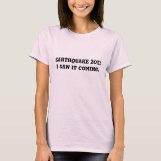 T-shirt Le tremblement de terre 2011 je l'ai vu venir