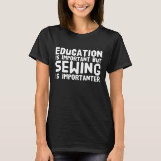 T-shirt L'éducation est importante mais la couture est
