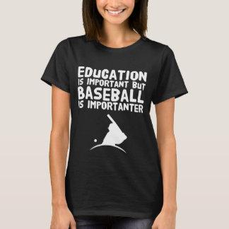 T-shirt L'éducation est importante mais le base-ball est