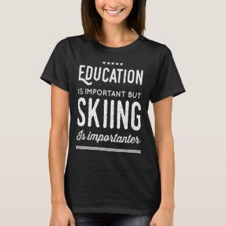T-shirt L'éducation est importante mais le ski est
