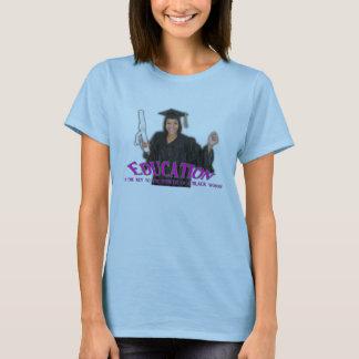 T-shirt L'éducation est les femmes principales de pièce en
