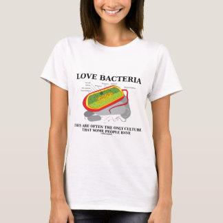 T-shirt Les bactéries d'amour cultivent seulement certains