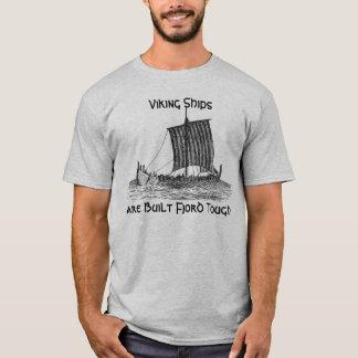 T-shirt Les bateaux de Viking sont fjord construit dur