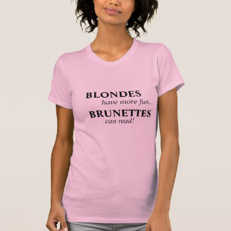 T-shirt Les blondes ont plus d'amusement… Les brunes