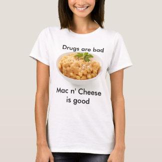 T-shirt Les drogues sont mauvaises, fromage de Mac n est
