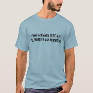 T-shirt Les écureuils me raillent