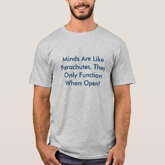 T-shirt Les esprits sont comme des parachutes, ils