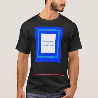 T-shirt Les fumeurs meurent une mort terrible