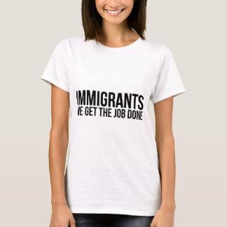 T-shirt Les immigrés que nous obtenons le travail réalisé