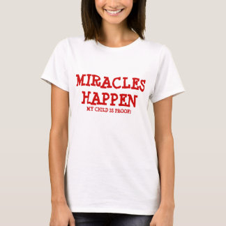 T-shirt Les miracles se produisent