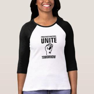 T-shirt Les Procrastinators des femmes unissent demain le